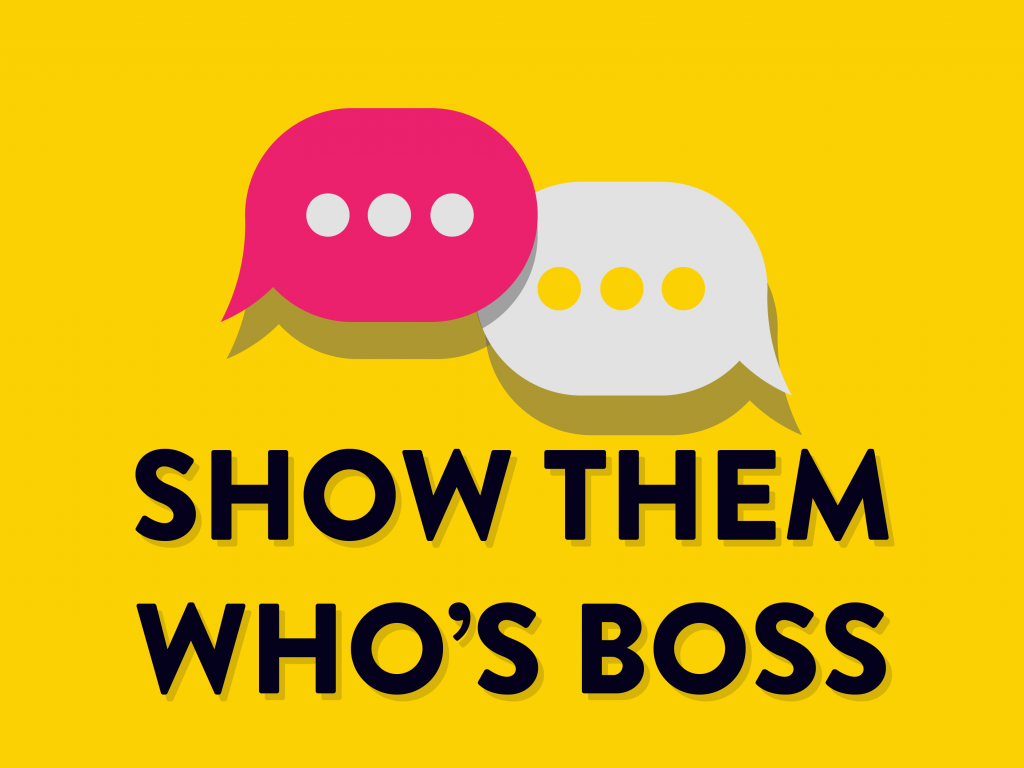 Show Them Who's Boss