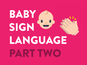 Baby Sign Language Part 2