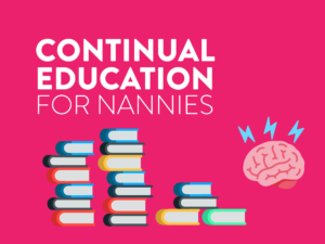 Continual Education for Nannies