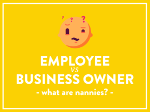 Employee vs Business Owner - what are nannies?