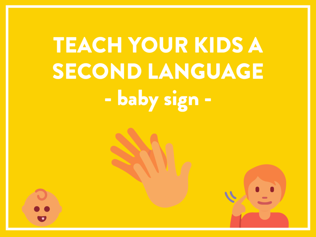 teach your kids a second language - baby sign