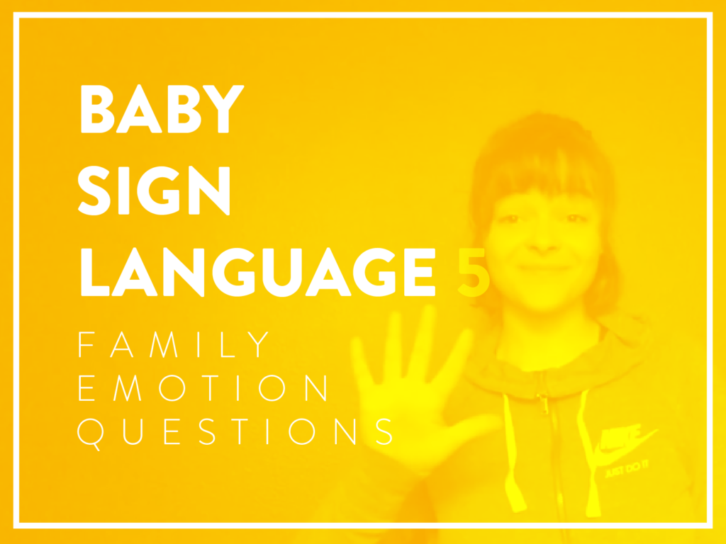 Baby Sign Language 5 Family, Emotions, and Questions