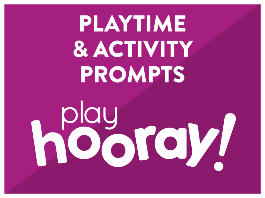 playtime & activity prompts - Playhooray