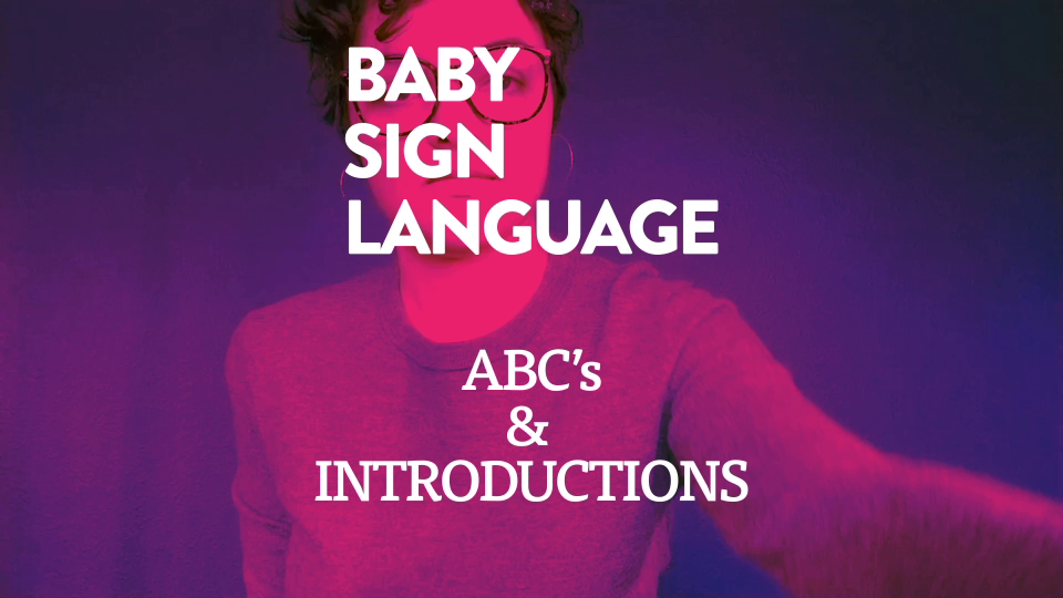 Baby Sign Language ABC's & Introductions