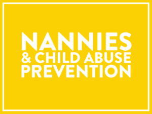 nannies & child abuse prevention