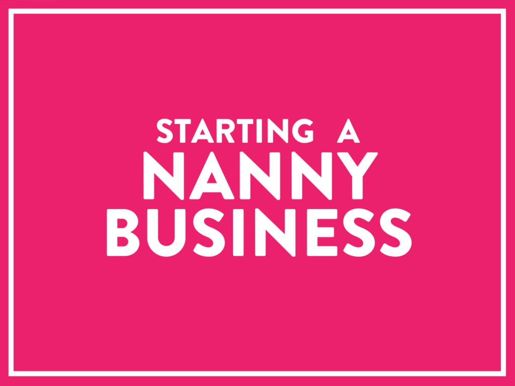 Starting A Nanny Business