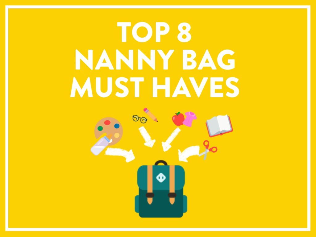 Top 8 nanny bag must haves