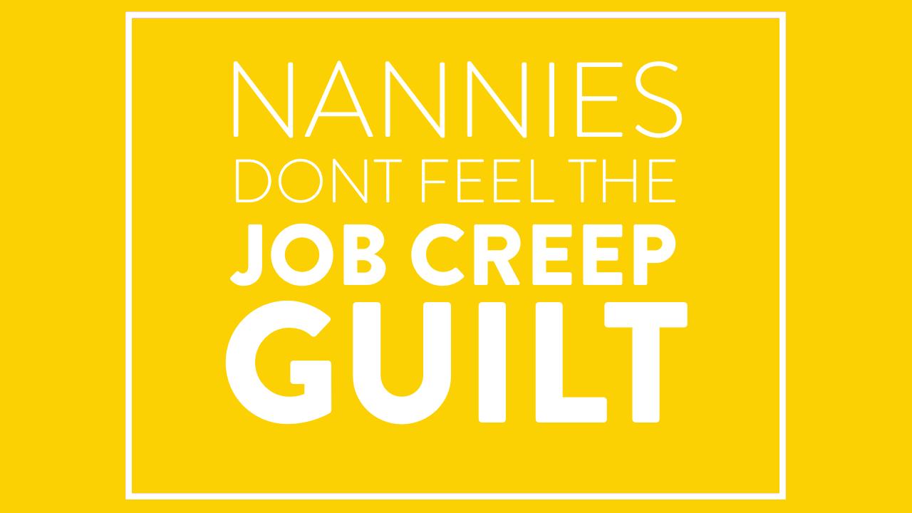 Nannies Don't Feel the Job Creep Guilt
