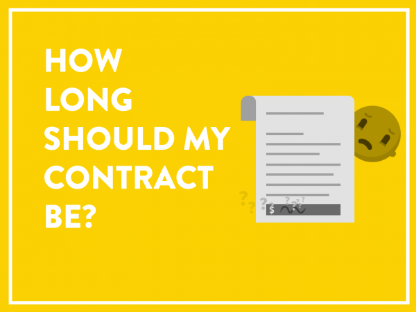 How Long Should My Contract Be?