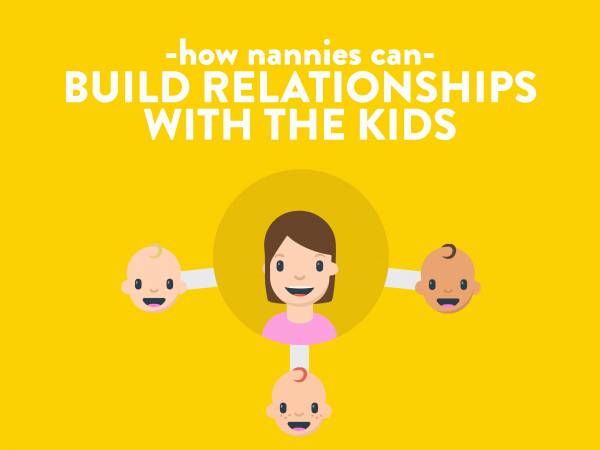 how nannies can build relationships with the kids